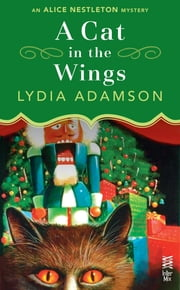 A Cat in the Wings - (InterMix) ebook by Lydia Adamson