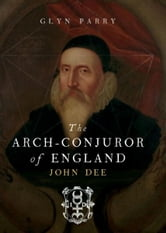 The Arch Conjuror of England ebook by Glyn Parry