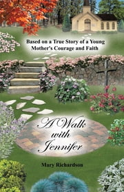 A Walk With Jennifer ebook by Mary Richardson