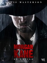 Morgan Kane: El Gringo ebook by Louis Masterson