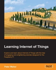 Learning Internet of Things ebook by Peter Waher