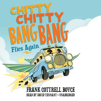 Chitty Chitty Bang Bang Flies Again audiobook by Frank Cottrell Boyce