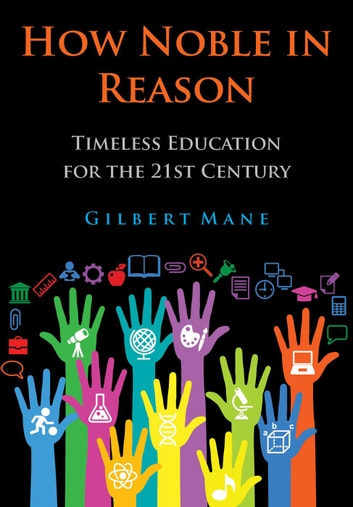 How Noble in Reason ebook by Gilbert S Mane