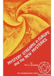 Mystery Streams in Europe and the New Mysteries ebook by Bernard Lievegoed
