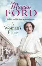A Woman's Place eBook by Maggie Ford