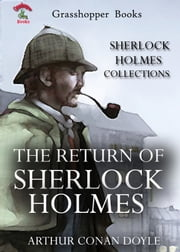 THE RETURN OF SHERLOCK HOLMES - The Sherlock Holmes Stories (Illustrated) ebook by ARTHUR CONAN DOYLE