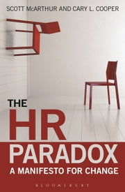 The HR Paradox - A Manifesto for Change ebook by Scott McArthur,Cary L. Cooper