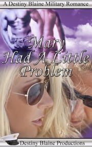 Mary Had a Little Problem ebook by Destiny Blaine
