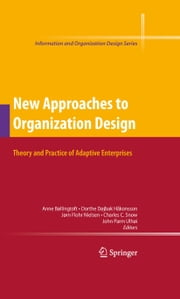 New Approaches to Organization Design - Theory and Practice of Adaptive Enterprises ebook by Dorthe Døjbak Håkonsson,Jørn Flohr Nielsen,Charles C. Snow,John Ulhøi