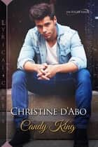 Candy King ebook by Christine d'Abo