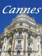 Cannes ebook by Catherine Kail