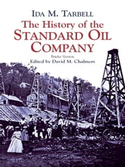 The History of the Standard Oil Company - Briefer Version ebook by Ida M. Tarbell,David M. Chalmers