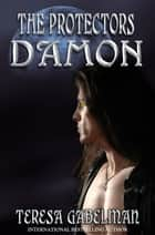 Damon (The Protectors) ebook by Teresa Gabelman