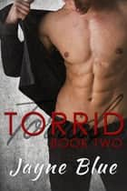 Torrid - Book Two ebook by