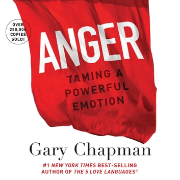 Anger - Handling a Powerful Emotion in a Healthy Way audiobook by Gary Chapman