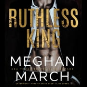 Ruthless King audiobook by Meghan March