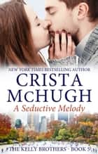 A Seductive Melody ebook by Crista McHugh