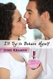 I'll Try to Behave Myself ebook by June Kramin