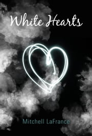 White Hearts ebook by Mitchell LaFrance