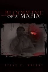 Bloodline of a Mafia ebook by Steve E. Wright
