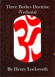 Three Bodies Doctrine (Vedanta) ebook by Henry Lockworth,Eliza Chairwood,Bradley Smith
