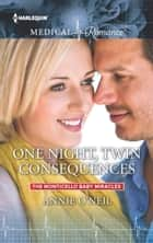 One Night, Twin Consequences eBook by Annie O'Neil