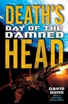 Death's Head: Day of the Damned ebook by David Gunn