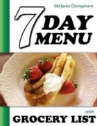 7 Day Menu with Grocery List eBook by Melanie Dompierre