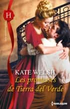 Les promesses de Tierra del Verde ebook by Kate Welsh