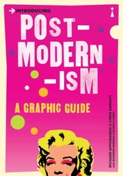 Introducing Postmodernism - A Graphic Guide ebook by Richard Appignanesi, Chris Garratt