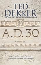 A.D. 30 - A Novel ebook by