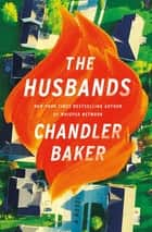 The Husbands ebook by Chandler Baker