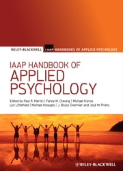 IAAP Handbook of Applied Psychology ebook by Paul R. Martin,Fanny M. Cheung,Michael C. Knowles,Michael Kyrios,Lyn Littlefield,J. Bruce Overmier,José M. Prieto