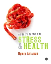 An Introduction to Stress and Health ebook by Professor Hymie Anisman