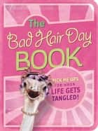 The Bad Hair Day Book ebook by Mark Gilroy Communications