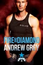 Fire and Diamond ebook by Andrew Grey