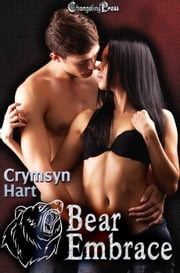 Bear Embrace - 2nd Edition ebook by Crymsyn Hart