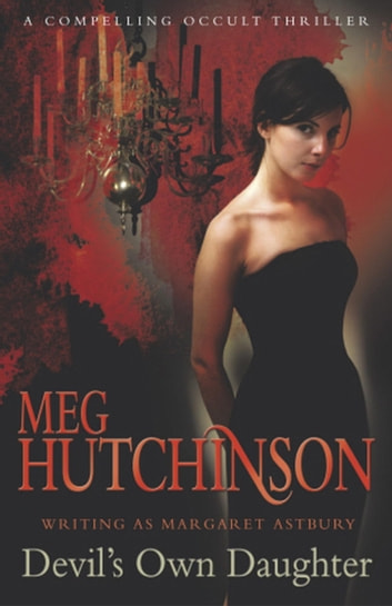 Devil's Own Daughter ebook by Meg Hutchinson