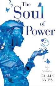 The Soul of Power ebook by Callie Bates