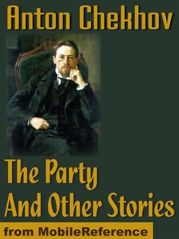 The Party And Other Stories (Mobi Classics) ebook by Anton Pavlovich Chekhov,Constance Garnett (Translator)