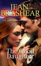 The Good Daughter ebook by Jean Brashear