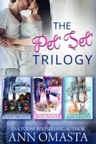 The Pet Set Trilogy - Goofy Newfies, Itty Bitty Kitties, and Funny Bunnies ebook by Ann Omasta