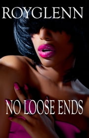 No Loose Ends ebook by Roy Glenn