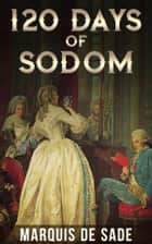 120 days of sodom ebook by MARQUIS DE SADE, Marquis de Sade