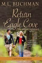 Return to Eagle Cove (sweet) - a small town Oregon romance ebook by M. L. Buchman