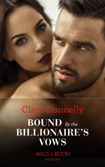 Bound By The Billionaire's Vows (Mills & Boon Modern) ebook by Clare Connelly