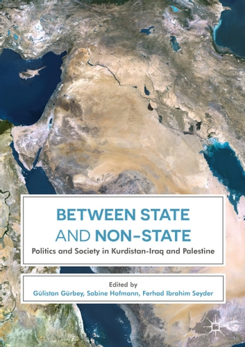 Between State and Non-State - Politics and Society in Kurdistan-Iraq and Palestine ebook by
