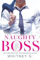 ebook Naughty Boss de Whitney G.