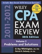 Wiley CPA Examination Review, Problems and Solutions ebook by O. Ray Whittington, Patrick R. Delaney