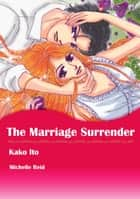 The Marriage Surrender (Harlequin Comics) ebook by Michelle Reid,Kako Ito